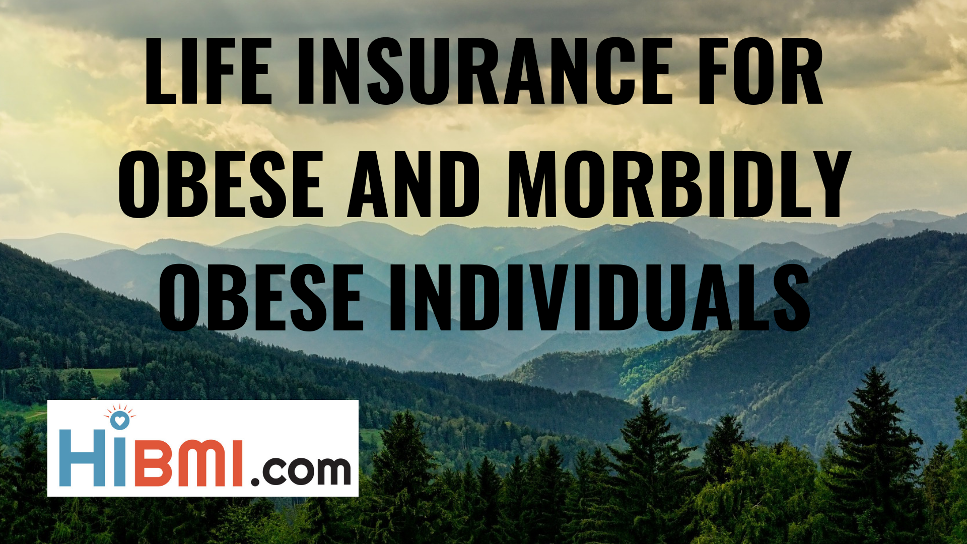 life insurance for obese and morbidly obese, life insurance approved, term life insurance, whole life insurance